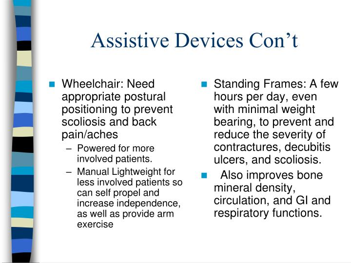 Wheelchair: Need appropriate postural positioning to prevent scoliosis and back pain/aches