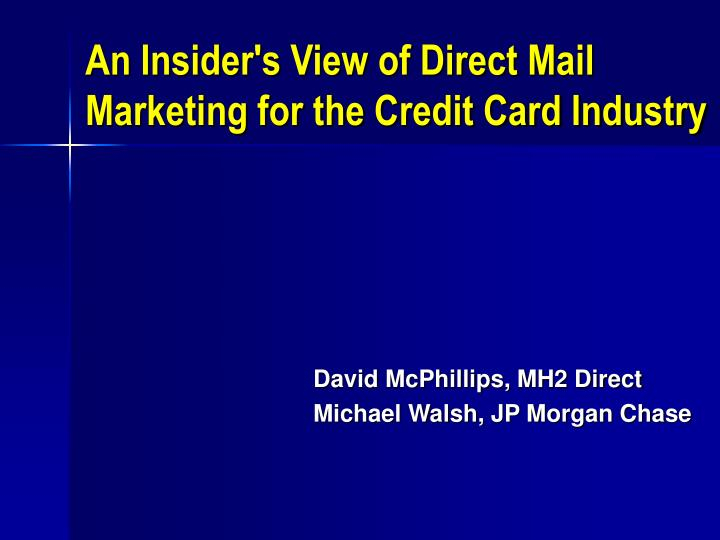an insider s view of direct mail marketing for the credit card industry n.