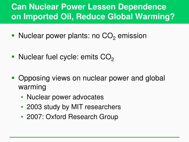 Can Nuclear Power Lessen Dependence on Imported Oil, Reduce Global Warming?