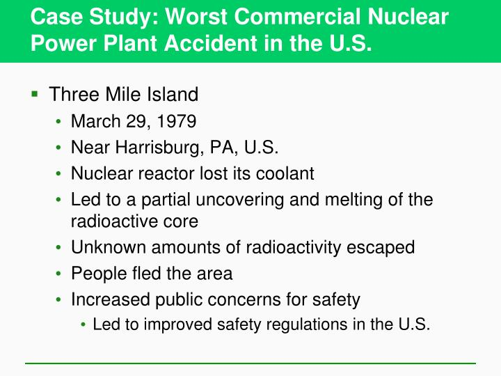 Case Study: Worst Commercial Nuclear Power Plant Accident in the U.S.