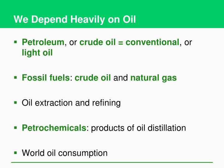 We Depend Heavily on Oil