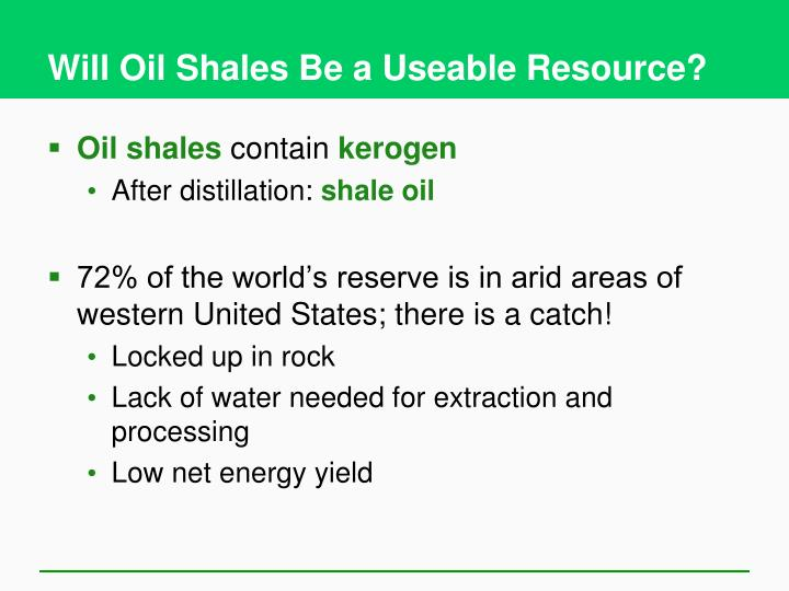 Will Oil Shales Be a Useable Resource?