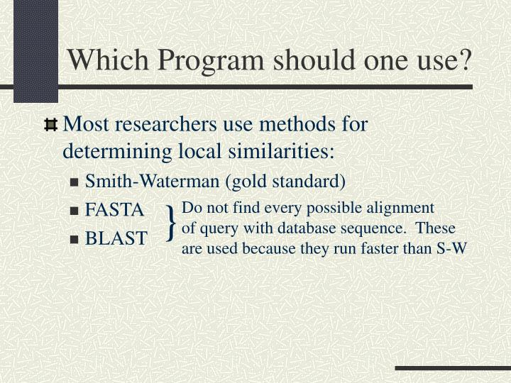 Which Program should one use?