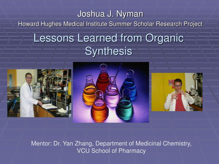 lessons learned from organic synthesis n.