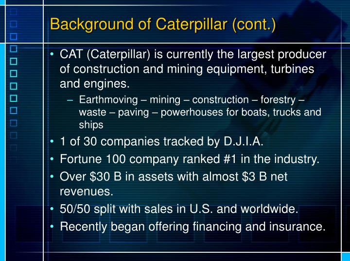 Background of Caterpillar (cont.)