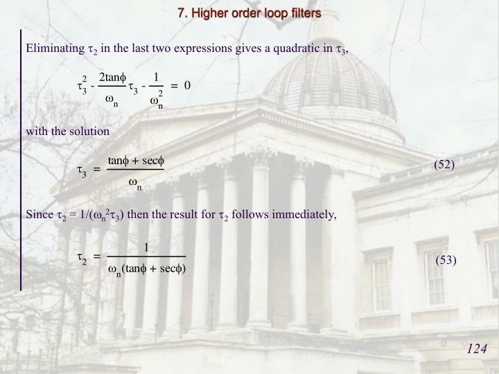 7. Higher order loop filters