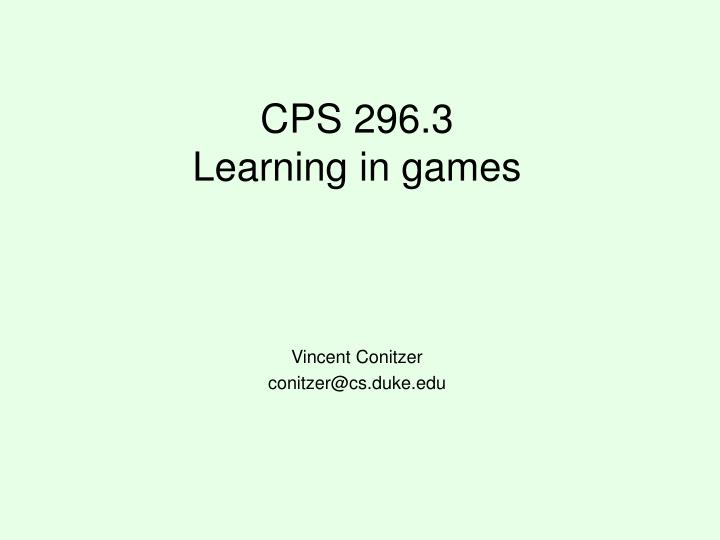 Cps 296 3 learning in games