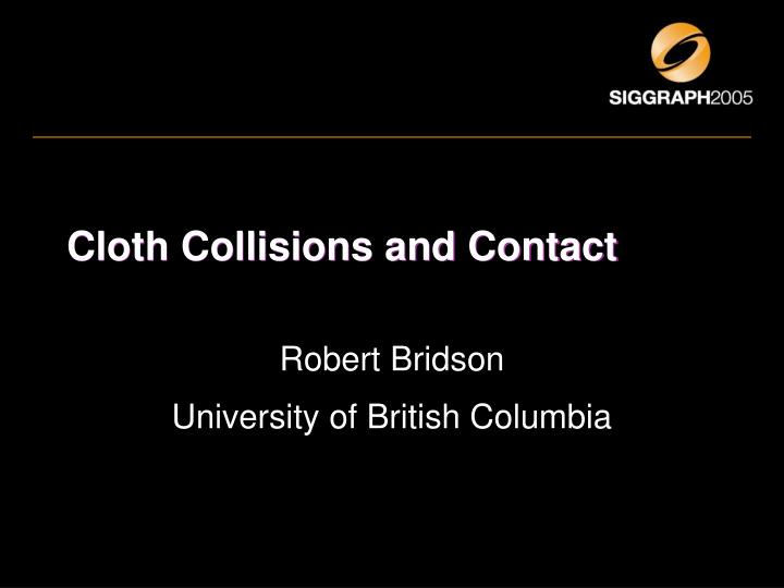 Cloth collisions and contact