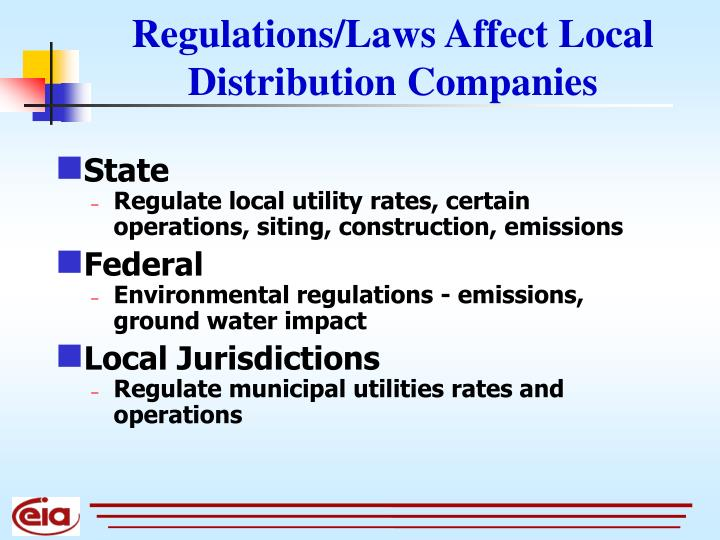 Regulations/Laws Affect Local Distribution Companies