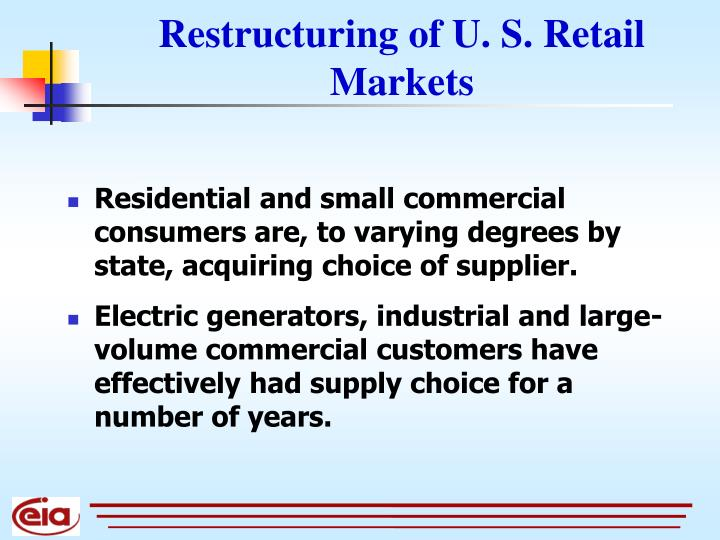 Restructuring of U. S. Retail Markets