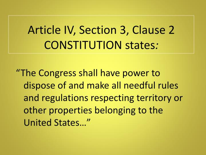 Article IV, Section 3, Clause 2 CONSTITUTION states