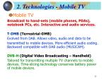 2 technologies mobile tv