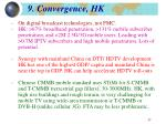 9 convergence hk