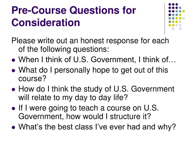 Pre course questions for consideration