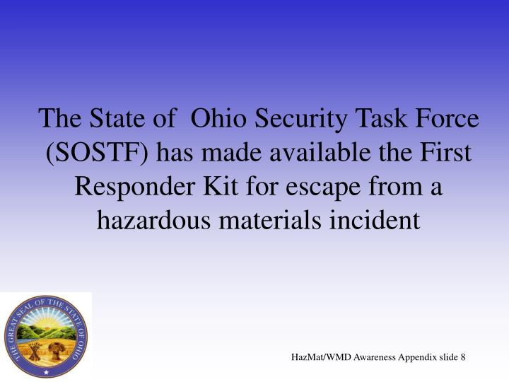 The State of  Ohio Security Task Force (SOSTF) has made available the First Responder Kit for escape from a hazardous materials incident