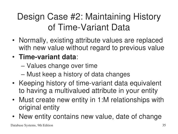 Design Case #2: Maintaining History of Time-Variant Data