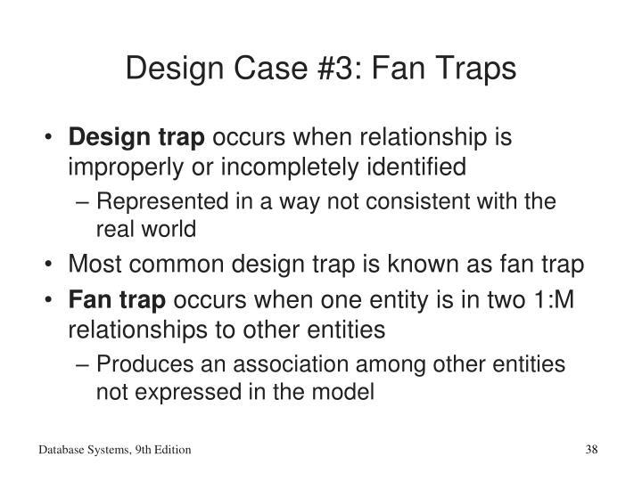 Design Case #3: Fan Traps