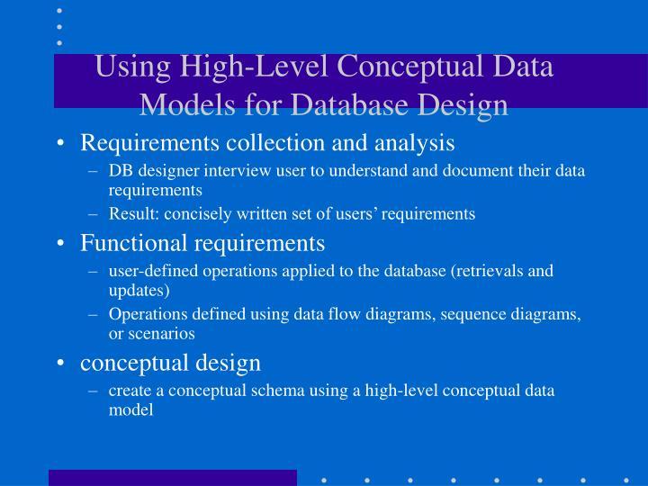 Using high level conceptual data models for database design