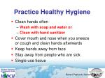practice healthy hygiene