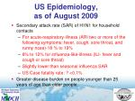 us epidemiology as of august 20091