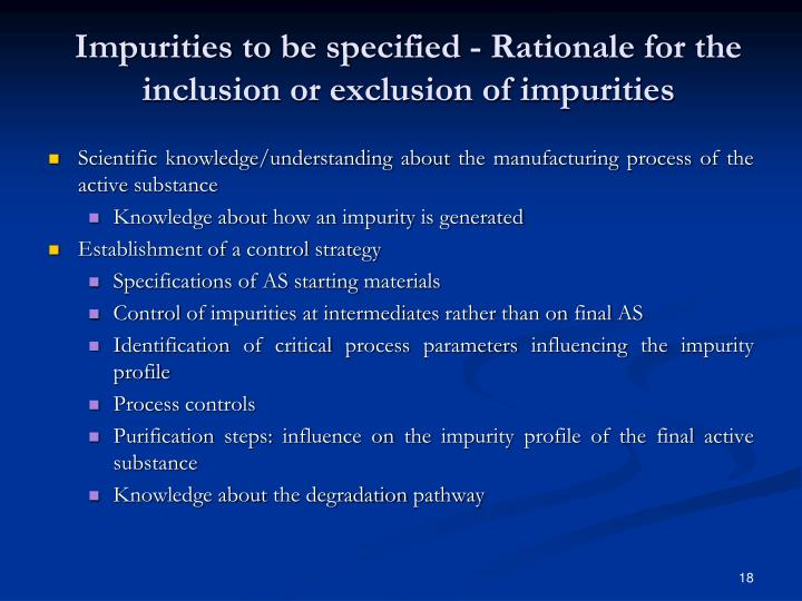 Impurities to be specified - Rationale for the inclusion or exclusion of impurities