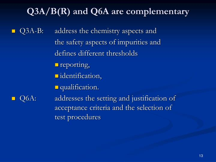 Q3A/B(R) and Q6A are complementary