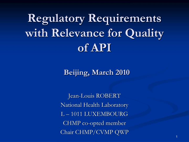 Regulatory requirements with relevance for quality of api