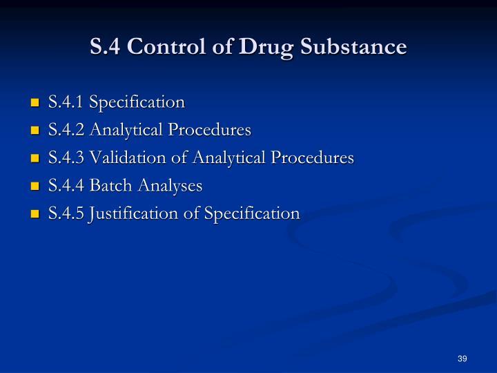S.4 Control of Drug Substance