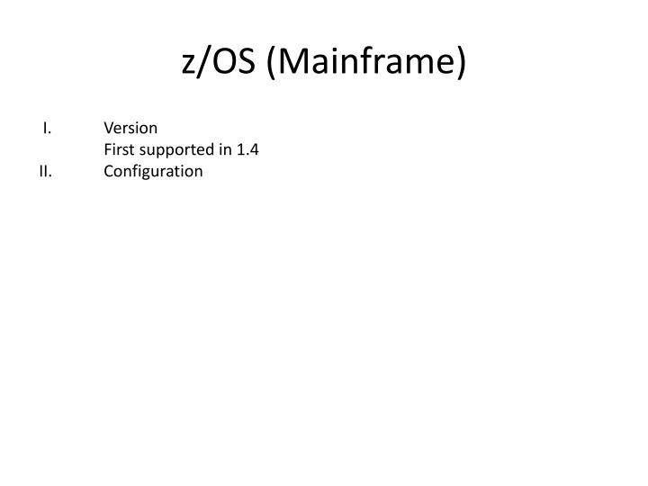 z/OS (Mainframe)