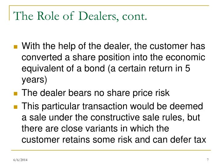 The Role of Dealers, cont.