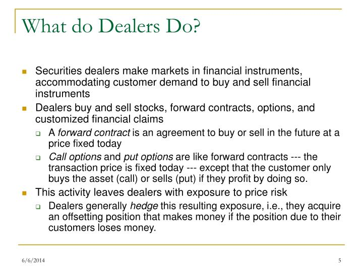 What do Dealers Do?