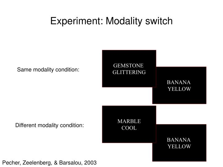 Experiment: Modality switch