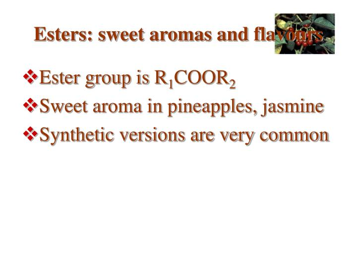 Esters: sweet aromas and flavours