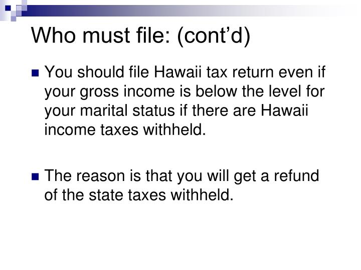 Who must file: (cont'd)