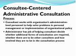 consultee centered administrative consultation