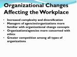 organizational changes affecting the workplace