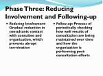 phase three reducing involvement and following up