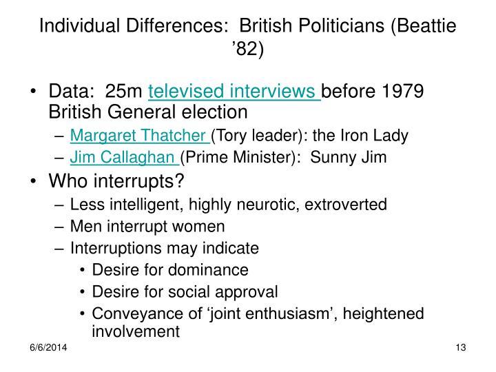 Individual Differences:  British Politicians (Beattie '82)