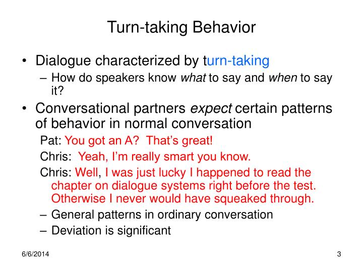 Turn taking behavior