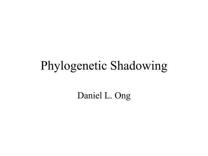 phylogenetic shadowing n.