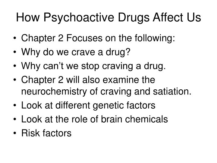 How psychoactive drugs affect us