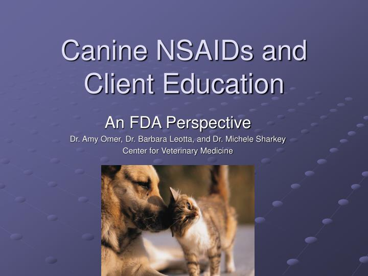 canine nsaids and client education n.