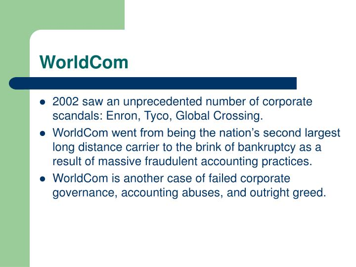 worldcom scandal essay Read this essay on the enron and worldcom scandals come browse our large digital warehouse of free sample essays get the knowledge you need in order to pass your classes and more only at termpaperwarehousecom.