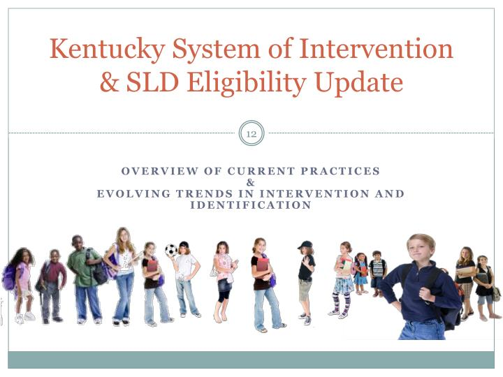 Kentucky System of Intervention & SLD Eligibility Update