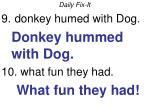daily fix it donkey humed with dog donkey hummed with dog 10 what fun they had what fun they had