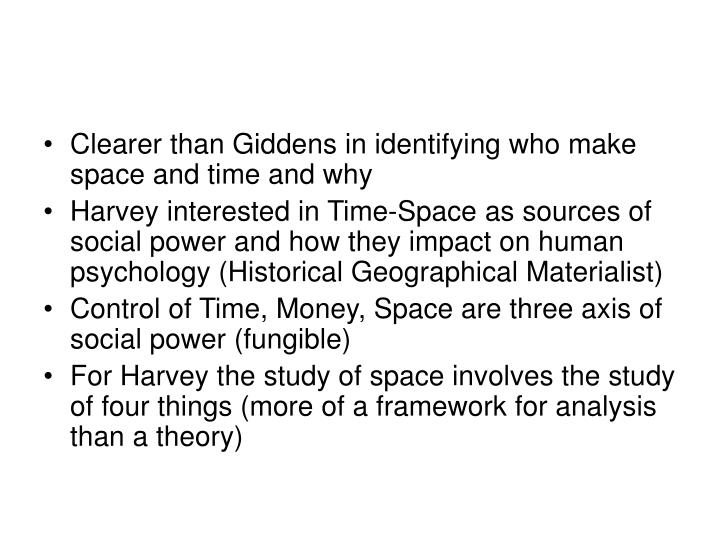 Clearer than Giddens in identifying who make space and time and why