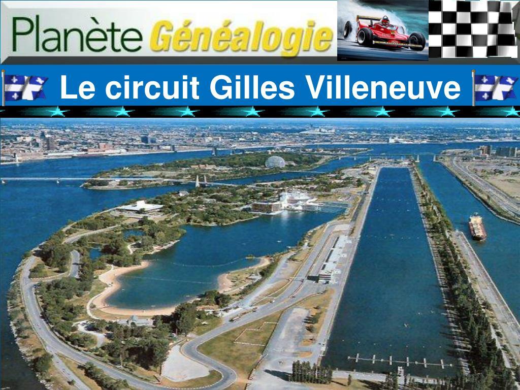 Le circuit Gilles Villeneuve