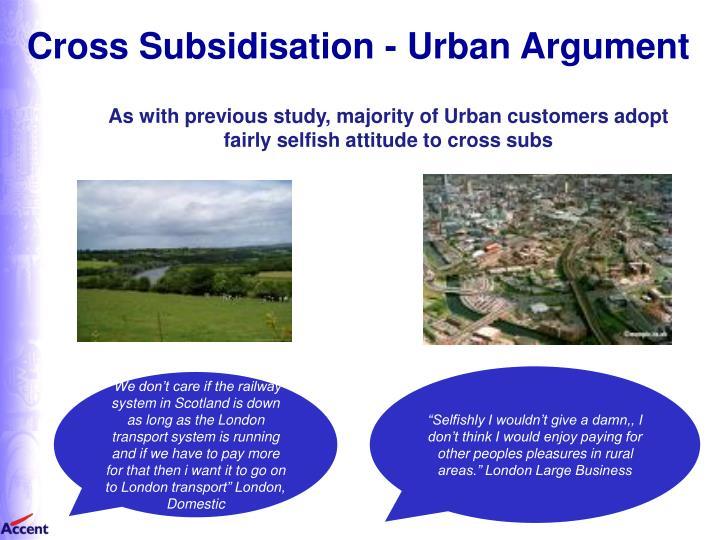 Cross Subsidisation - Urban Argument