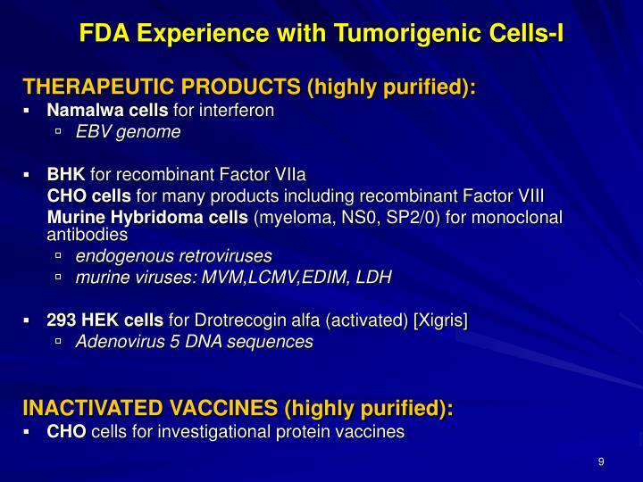 FDA Experience with Tumorigenic Cells-I