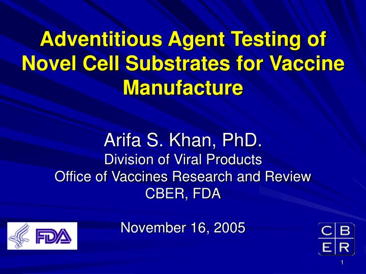 Adventitious Agent Testing of Novel Cell Substrates for Vaccine Manufacture